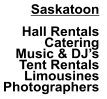 Saskatoon  Hall Rentals Catering Music & DJ's Tent Rentals  Limousines Photographers